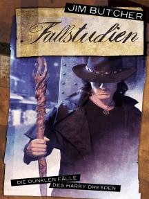 Fallstudien: Die dunklen Fälle des Harry Dresden: Anthologie