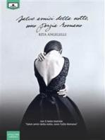 """Salve amici della notte, sono Porzia Romano - Contiene la pièce teatrale """"Salve amici della notte, sono Tullio Romano"""""""