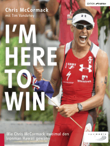 I'm Here to Win: Wie Chris McCormack zweimal den Ironman Hawaii gewann