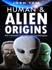 Human and Alien Origins