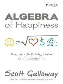 Algebra of Happiness: Formeln für Erfolg, Liebe und Lebenssinn