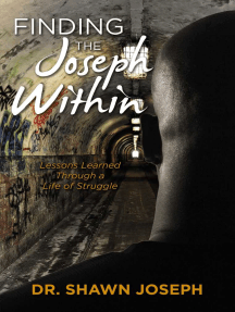 Finding the Joseph Within: Lessons Learned Through a Life of Struggle