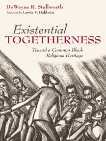 Existential Togetherness: Toward a Common Black Religious Heritage