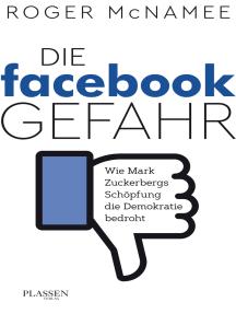 Die Facebook-Gefahr: Wie Mark Zuckerbergs Schöpfung die Demokratie bedroht