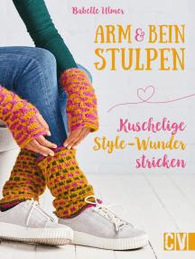Arm- & Beinstulpen: Kuschelige Style-Wunder stricken
