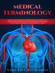 Medical Terminology: Master Your Medical Vocabulary by Learning to Pronounce, Understand and Memorize over 2000 of the Most Commonly Used Medical Terms