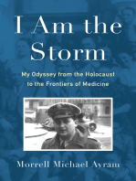 I Am the Storm: My Odyssey from the Holocaust to the Frontiers of Medicine