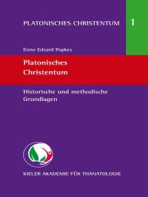 Platonisches Christentum: Historische und methodische Grundlagen