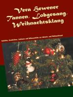 Tannen, Lobgesang, Weihnachtsklang