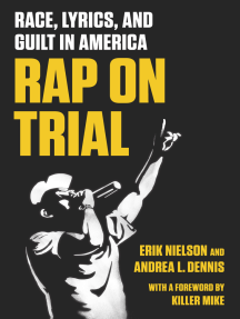 Rap on Trial: Race, Lyrics, and Guilt in America