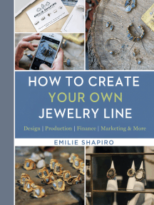 How to Create Your Own Jewelry Line: Design – Production – Finance – Marketing & More