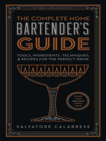 The Complete Home Bartender's Guide: Tools, Ingredients, Techniques, & Recipes for the Perfect Drink