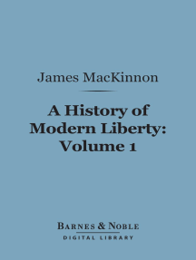 A History of Modern Liberty, Volume 1 (Barnes & Noble Digital Library): Origins--The Middle Ages