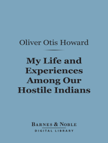 My Life and Experiences Among Our Hostile Indians (Barnes & Noble Digital Library)