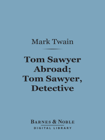 Tom Sawyer Abroad; Tom Sawyer, Detective (Barnes & Noble Digital Library): and Other Stories
