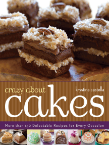 Crazy About Cakes: 300 Delectable Recipes for Every Occasion