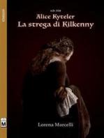 A.D. 1324 - Alice Kyteler - La strega di Kilkenny