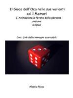 Il Gioco dell'Oca nelle sue varianti ed il Memori - L'Animazione a favore delle persone anziane in RSA - Con Link immagini scaricabili