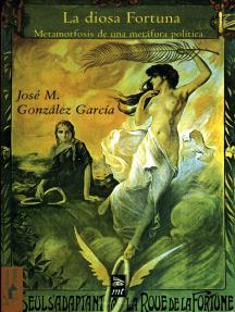 La diosa Fortuna: Metamorfosis de una metáfora política