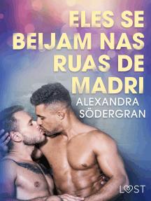 Eles se beijam nas ruas de Madri - Conto Erótico