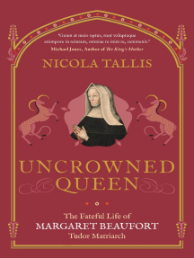 Uncrowned Queen: The Fateful Life of Margaret Beaufort, Tudor Matriarch