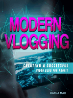 Modern Vlogging - Creating a Successful Video Blog for Profit