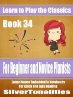 Learn to Play the Classics Book 34 - For Beginner and Novice Pianists Letter Names Embedded In Noteheads for Quick and Easy Reading