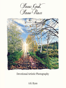 Know God, Know Peace: Devotional Artistic Photography