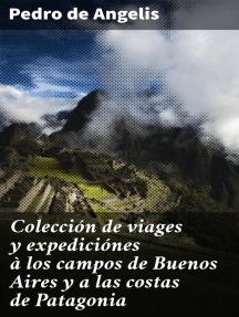 Colección de viages y expediciónes à los campos de Buenos Aires y a las costas de Patagonia