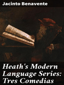 Heath's Modern Language Series: Tres Comedias: Sin querer; De pequenas causas...; Los intereses creados