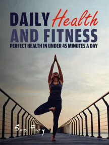 Daily Health and Fitness: Perfect Health in Under 45 Minutes a Day: Health and Fitness, #1