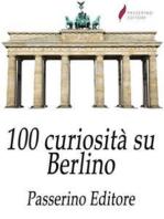 100 curiosità su Berlino