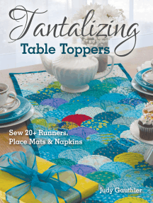 Tantalizing Table Toppers: Sew 20+ Runners, Place Mats & Napkins