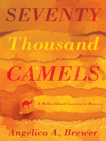 Seventy Thousand Camels: A Motivational Survivor's Memoir