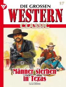 Die großen Western Classic 17: Männer sterben in Texas