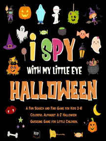 I Spy With My Little Eye - Halloween. A Fun Search and Find Game for Kids 2-4! Colorful Alphabet A-Z Halloween Guessing Game for Little Children.: I Spy Books for Kids 2-4, #4