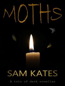 Moths: A Trio of Dark Novellas