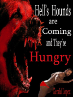 Hell's Hounds are Coming and They're Hungry