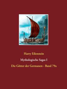 Mythologische Sagas I: Die Götter der Germanen - Band 79a