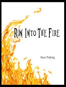 Run Into The Fire