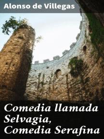Comedia llamada Selvagia, Comedia Serafina