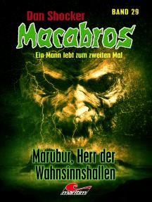 Dan Shocker's Macabros 29: Marubur, Herr der Wahnsinnshallen (Xantilon-Zyklus Teil 4)