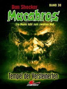 Dan Shocker's Macabros 30: Tempel der Versteinerten (Xantilon-Zyklus Teil 5)