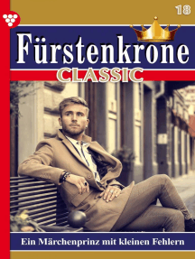 Fürstenkrone Classic 18 – Adelsroman: Ein Märchenprinz mit kleinen Fehlern