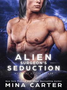Alien Surgeon's Seduction: Warriors of the Lathar, #10
