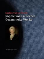Sophie von La Roches gesammelte Werke