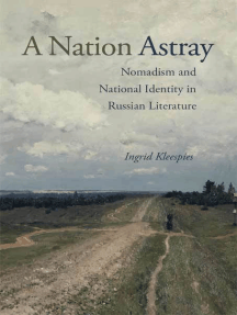 A Nation Astray: Nomadism and National Identity in Russian Literature