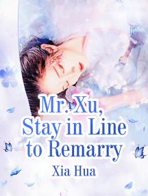 Mr Xu Stay in Line to Remarry: Volume 5