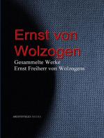 Gesammelte Werke Ernst Freiherr von Wolzogens