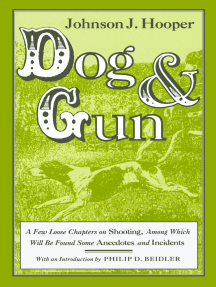 Dog and Gun: A Few Loose Chapters on Shooting, Among Which Will Be Found Some Anecdotes and Incidents